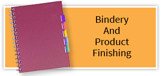 Bindery and Product Finishing